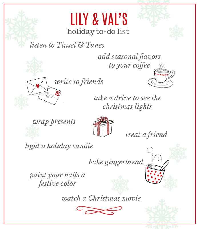 Lily & Val created a fun and festive list of to-do's for you so you can enjoy this season to the fullest!