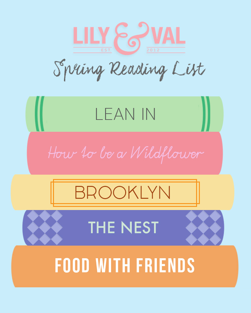 Put down your phone and your to-do list!  Grab one of these books and comfy chair and head outside to bask in the beautiful springtime weather!  Lily & Val 2016 Spring Reading List