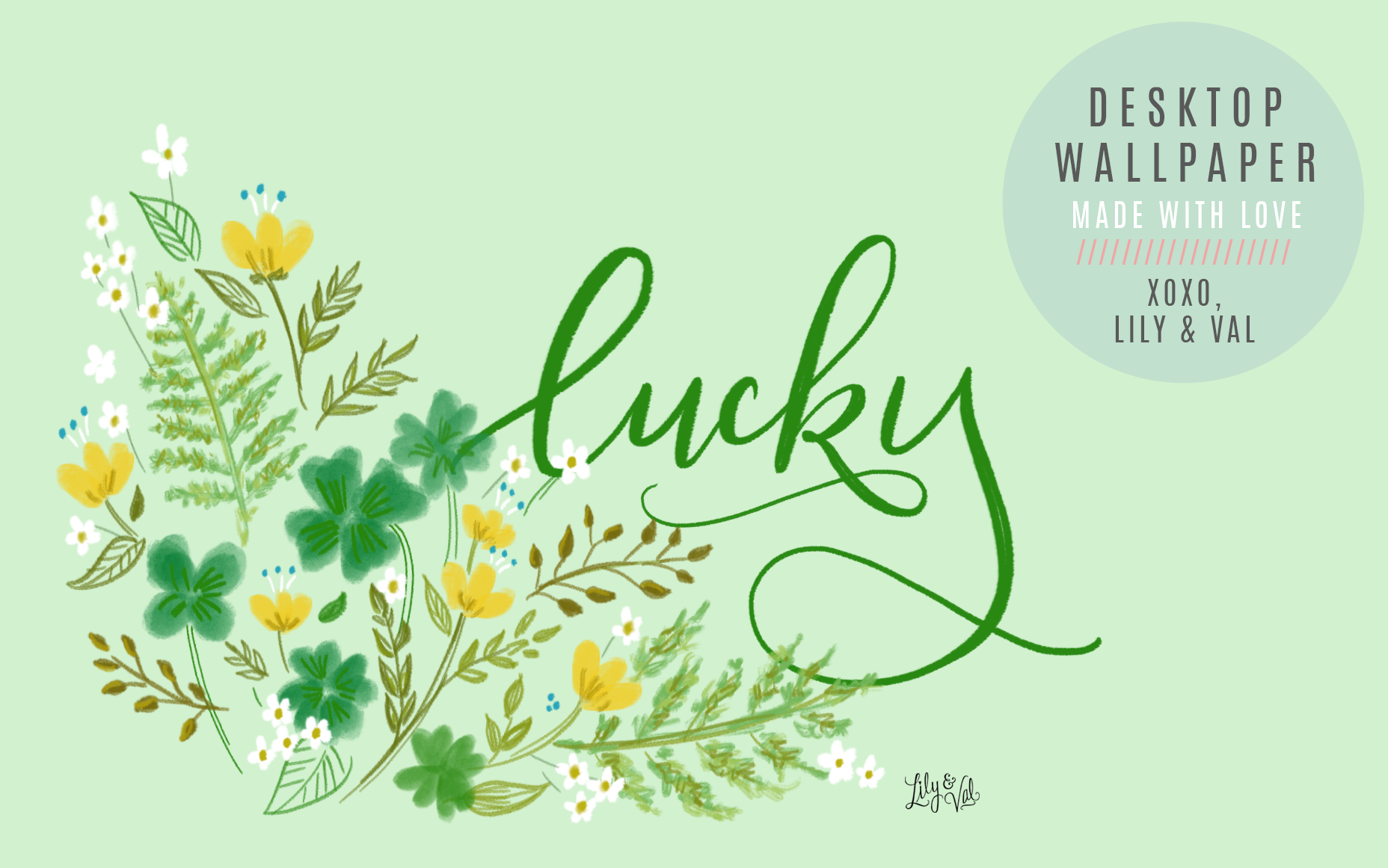 "Lily & Val Free Desktop Download Wallpaper for March with shades of green and the word ""lucky"""