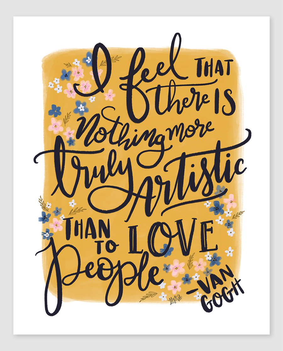 I feel that there is nothing more truly artistic that to love people. An ode to Vincent Van Gogh as part of the 2017 Lily & Val Spring Print Collection