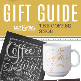 Lily & Val Gift Guide: The Coffee Snob