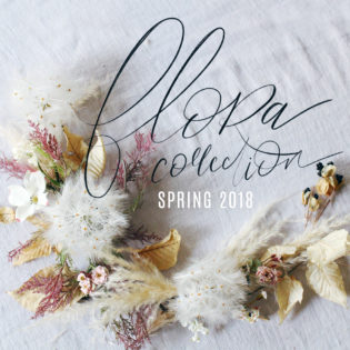 Meet The Flora Collection – Lily & Val Spring 2018