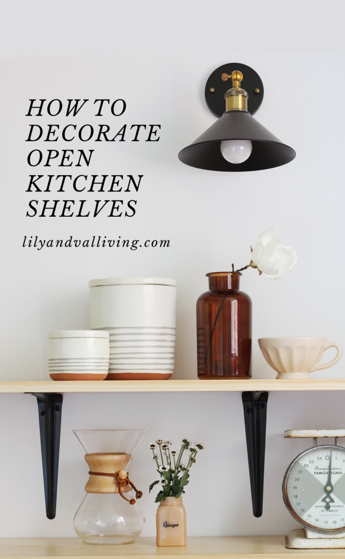 How to Decorate Open Shelving- Kitchen edition!