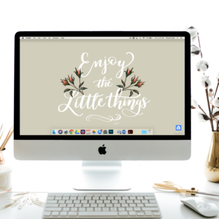 "May's ""Enjoy The Little Things"" FREE Desktop Download"