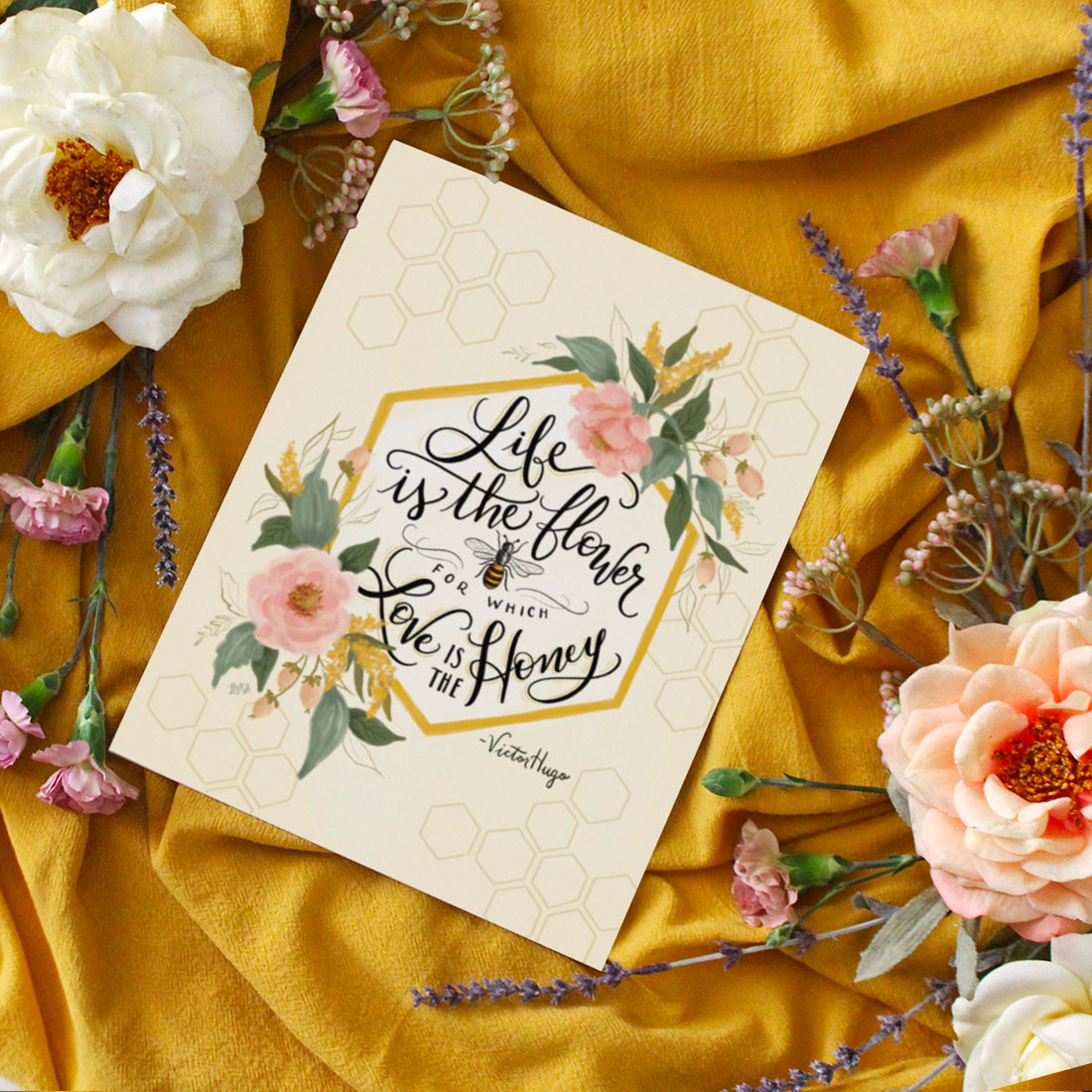 Life is the flower for which love is the honey - hand lettered print
